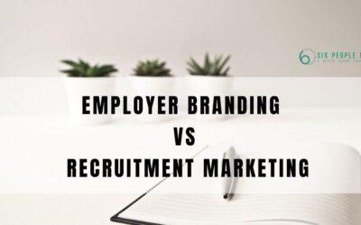 【Employer Branding vs Recruitment Marketing】HR分清「僱主品牌」和「招聘營銷」可以在招聘策略上事半功倍