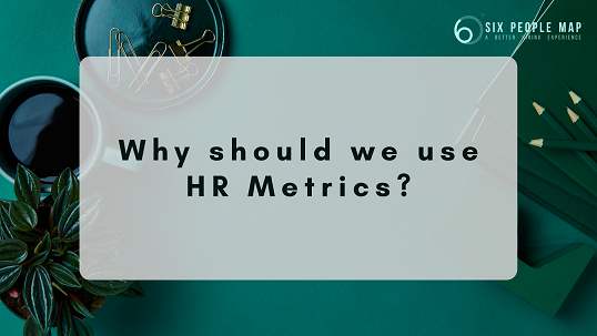 Why should we use HR Metrics?